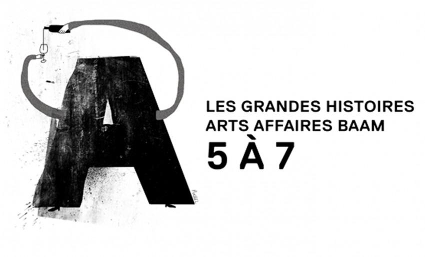5@7 | Chapitre 6 : Les grandes histoires arts affaires BAAM