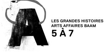 5@7 | Chapitre 7 : Les grandes histoires arts affaires BAAM